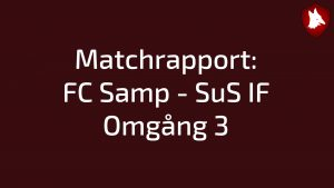 Matchrapport: FC Samp – SuS IF